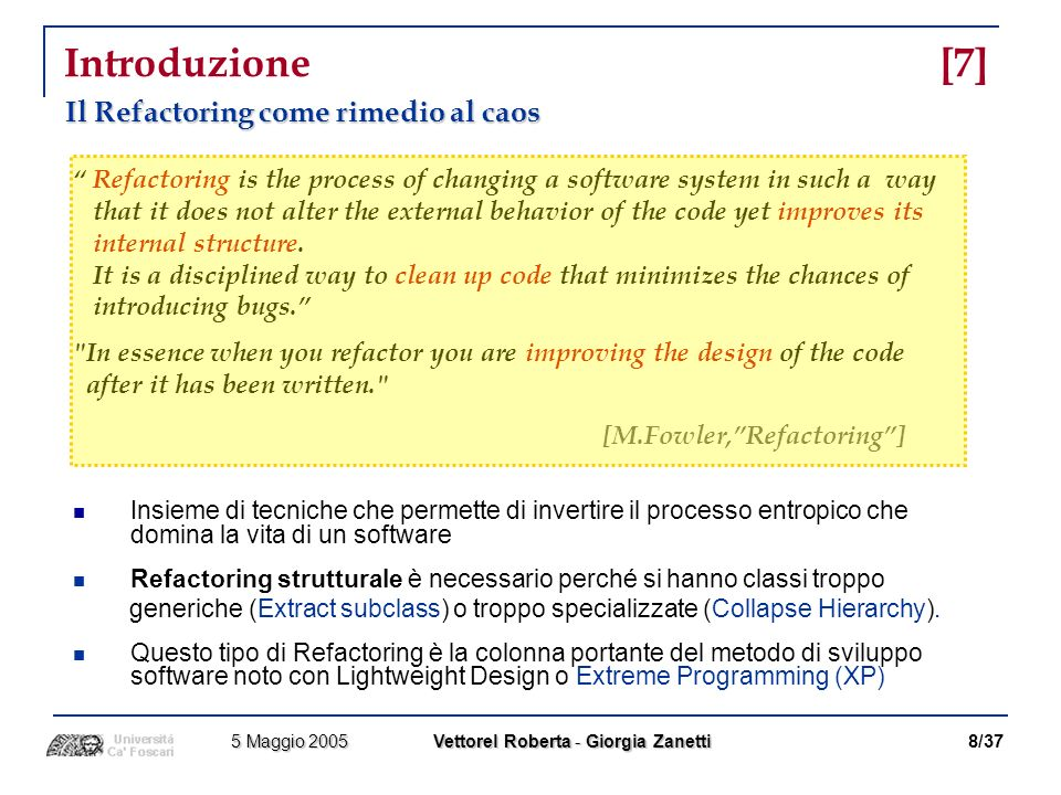 Introduzione [7] Il Refactoring come rimedio al caos